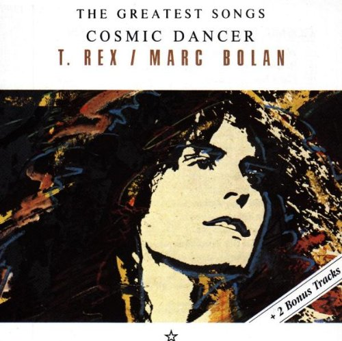 T.Rex &  Bolan , Marc - Cosmic dancer - The greatest songs