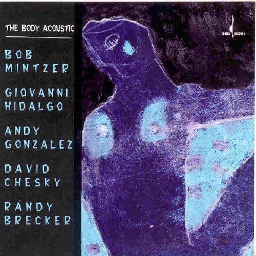 Mintzer / Hidalgo / Gonzalez / Chesky / Brecker - The Body Electric
