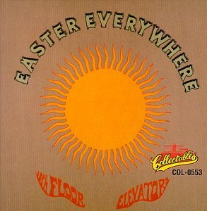 13th Floor Elevators , The - Easter Everywhere