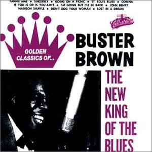 Brown , Buster - The New King of the Blues