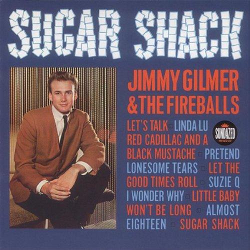 Gilmer , Jimmy & The Fireballs - Sugar Shack