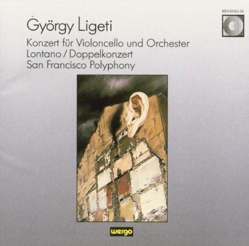 Ligeti , György - KOnzert Für Violoncello und Orchester / Lontano / Doppelkonzert / San Francisco Polyphony (Gielen, Bour, Howarth, Palm, von Bahr, Lännerholm)