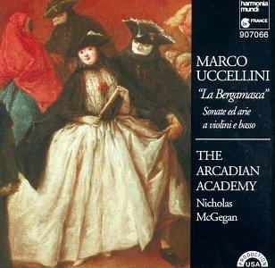 Uccellini , Marco - La Bergamasca - Sonate Ed Arie A Violini E Basso (McGegan, The Arcadian Academy)