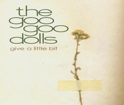 Goo Goo Dolls , The - Give A Little Bit (Maxi)