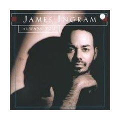 Ingram , James - Always you