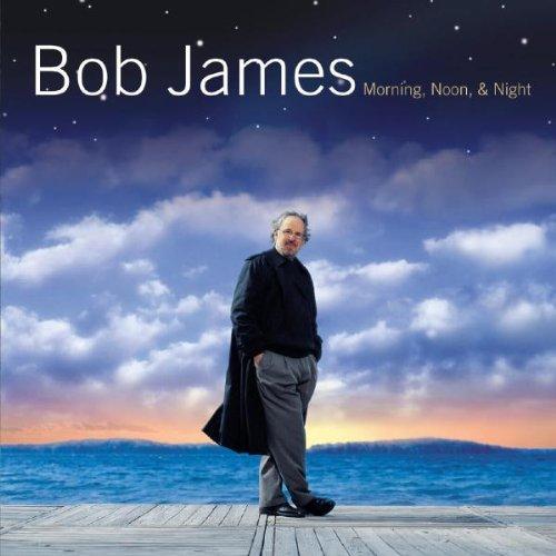 James , Bob - Morning,Noon and Night