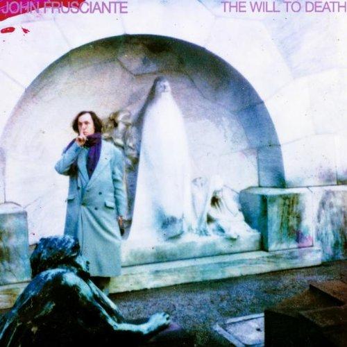 Frusciante , John - The will to death