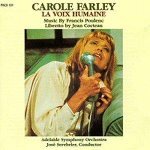 Farley , Carole - La Voix Humaine (Music By Poulenc)