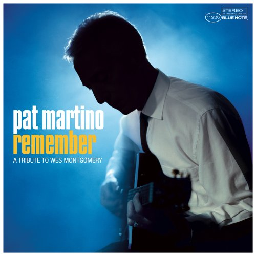 Pat Martino - Remember: Tribute To Wes Montgomery