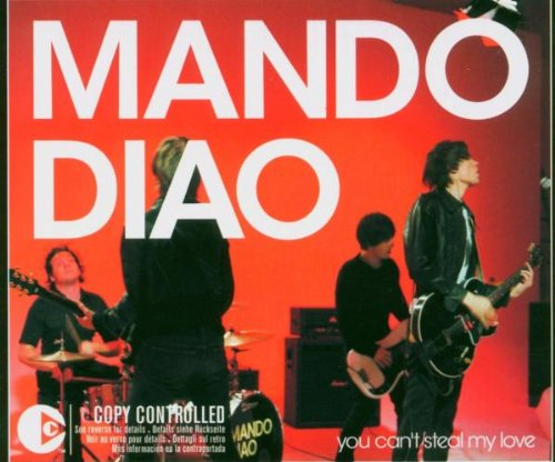 Mando Diao - You Can't Steal My Love (Maxi)