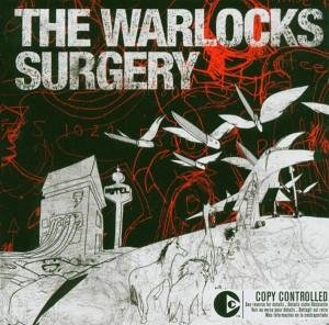 Warlocks , The - Surgery