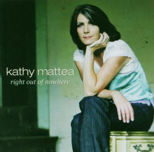 Mattea , Kathy - Right Out Of Nowhere