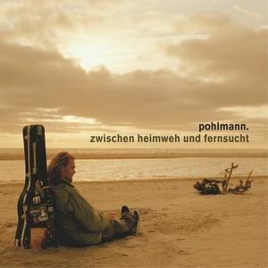 Pohlmann - Zwischen heimweh und fernsucht ( Maxi )