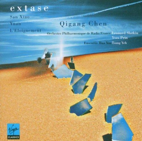Chen , Qigang - Extase/San Xiao/Yuan/L'Eloignement