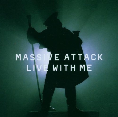 Massive Attack - Live with me (Maxi)