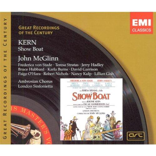 McGlinn , John & London Sinfonietta - Kern: Show Boat (Stade, Stratas, Hadley, Hubbard, Burns, Garrison, O'Hara, Nichols, Kulp, Gish)