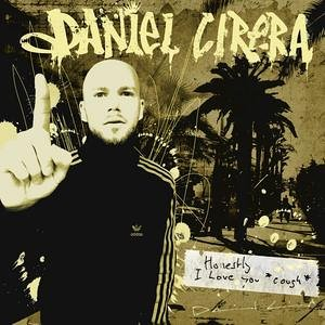 Cirera , Daniel - Honestly I love you cough