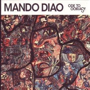 Mando Diao - Ode to Ochrasy (Special Edition)