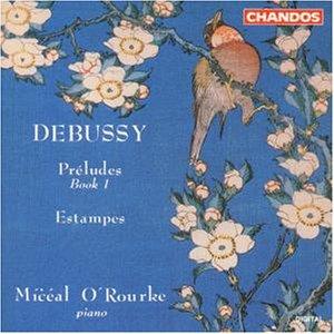 Debussy , Claude - Preludes, Book 1 / Estampes (O'Rourke)