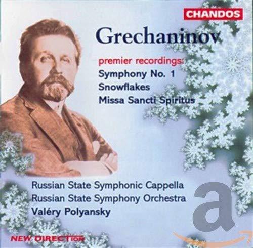 Grechaninov , Alexander Tikhonovich - Symphony No. 1 / Snowflakes / Missa Sancti Spiritus (RSSC, Polyansky)