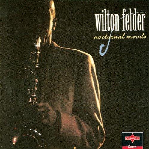 Felder , Wilton - Nocturnal Moods