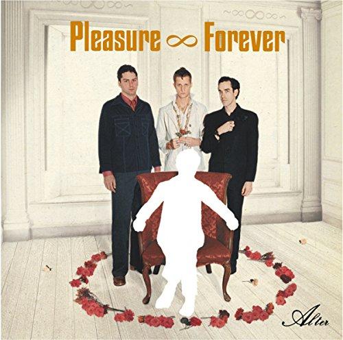 Pleasure Forever - Alter