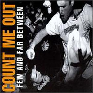 Count Me Out - Few And Far Between