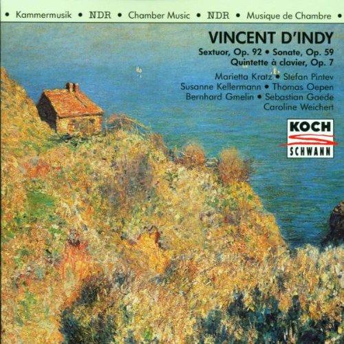 D'Indy , Vincent - Sextuor, Op. 92 / Sonate, Op. 59 / Quintette A Clavier, Op. 7 (Kratz, Pintev, Kellermann, Oepen, Gmelin, Gaede, Weichert)
