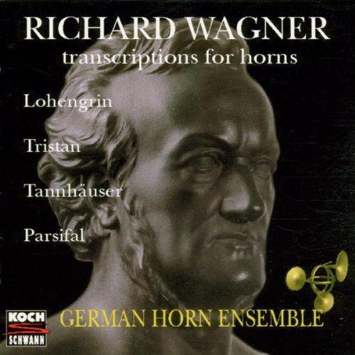 Wagner , Richard - Transciptions For Horns - Lohengrin, Tristan, Tannhäuser, Parsifal (German Horn Ensemble)