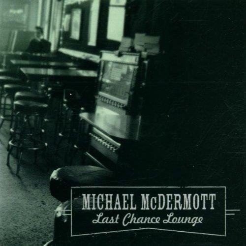 McDermott , Michael - Last Chance Lounge