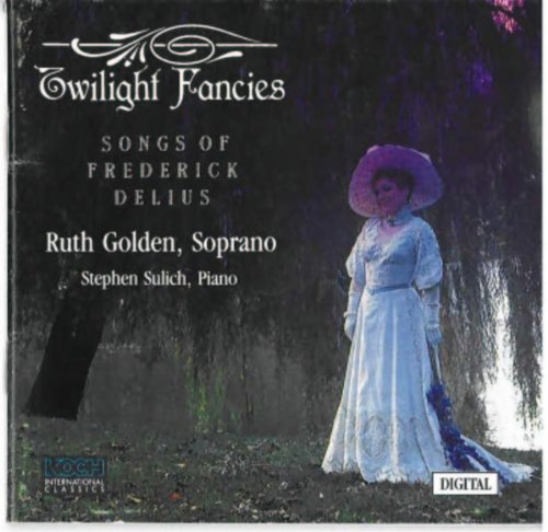 Golden , Ruth & Sulich , Stephen - Twilight Fancies: Songs Of Frederick Delius