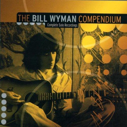 Wyman , Bill - The Bill Wyman Compendium: Complete Solo Recordings