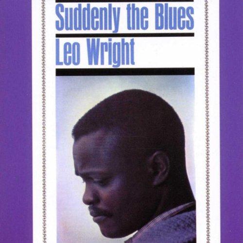 Wright , Leo - Suddenly the Blues