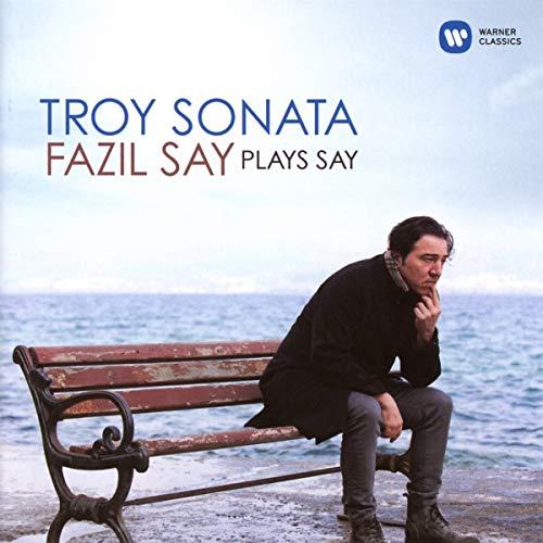 Fazil Say - Troy Sonata-Fazil Say Plays Say