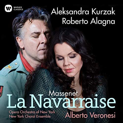 Massenet , Jules - La Navarraise (Kurzak, Alagna, Veronesi)