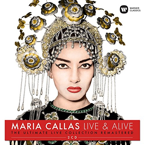 Callas , Maria - Live & Alive - The Ultimate Live Collection (Remastered 2017)
