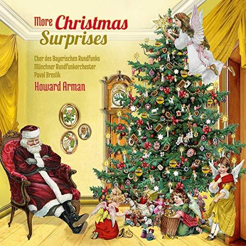 Arman , Howard - More Christmas Surprises (Chor des Bayerischen Rundfunks / Münchner Rundfunkchor / Breslik)