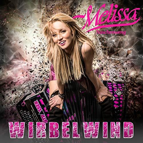 Melissa Naschenweng - Wirbelwind