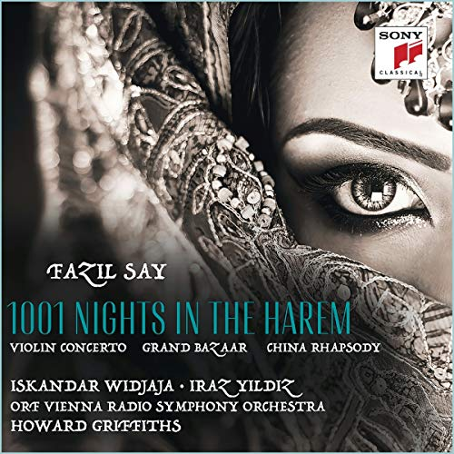 Say , Fazil - 1001 Nights In The Harem - Violin Concerto / Grand Bazaar / China Rhapsody (Widjaja, Yildiz, Griffiths)