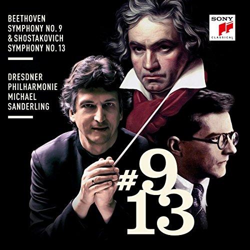 Sanderling , Michael & Dresdner Philharmonie - Beethoven: Symphony No. 9 & Shostakovich: Symphony No. 13 (Böcker, Stanek, Berchtold, Jürgens, Gläser, Petrenko, Üleoja)