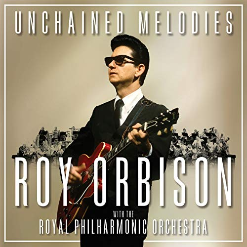 Orbison , Roy - Unchained Melodies (With The Royal Philharmonic Orchestra)