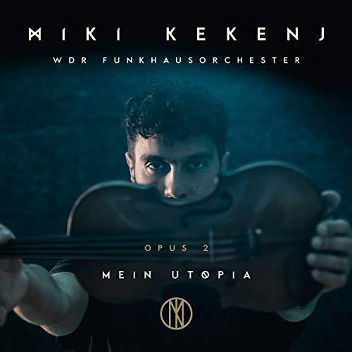 Kekenj , Miki & WDR Funkhausorchester - Meine Utopia - Opus 2 (Delamboye)