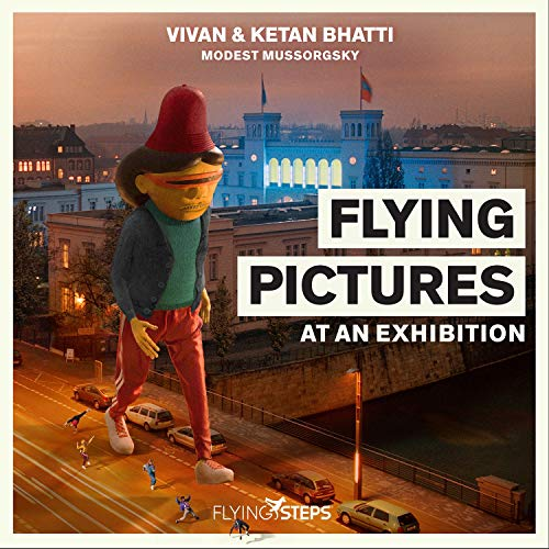 Flying Steps - Flying Pictures At An Exhibition (Vivan & Ketan Bhatti X Modest Mussorgsky)