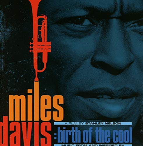 Davis , Miles - Music From And Inspired By Miles Davis: Birth Of The Cool - A Film By Stanley Nelson