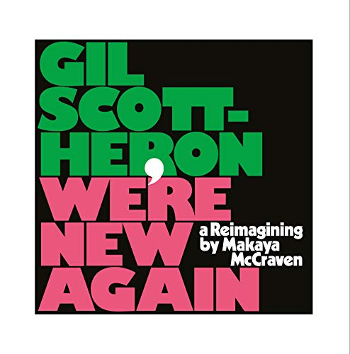 Gil Scott-Heron - We'Re New Again-a Reimagining By Makaya Mccraven