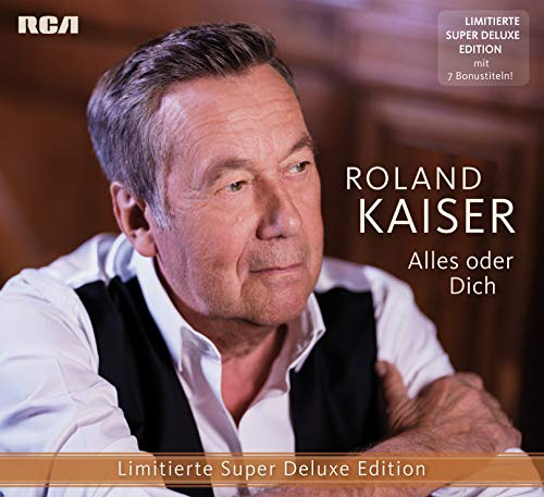 Kaiser , Roland - Alles oder Dich (Limited Super Deluxe Edition)