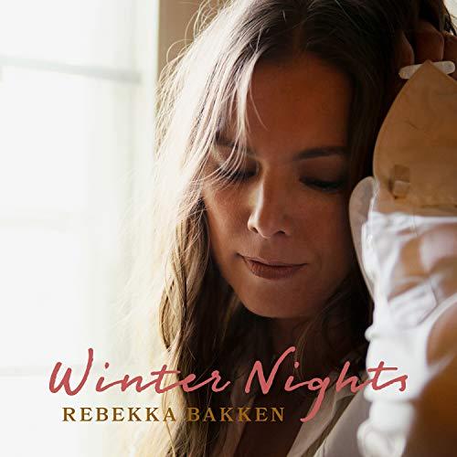 Bakken , Rebekka - Winter Nights