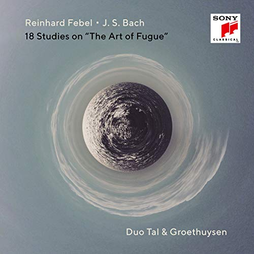Duo Tal & Groethuysen - Febel / Bach: 18 Studies On 'The Art Of Fugue'
