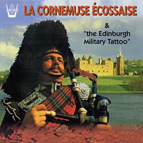 Edinburgh Military Tattoo , The - La Cornemuse Ecossaise