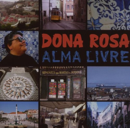Dona Rosa - Alma livre
